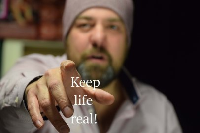 keep life real!smaller text